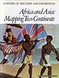 Africa and Asia: mapping two continents (A history of discovery and exploration) (0490002935) by Nathalie  Ettinger
