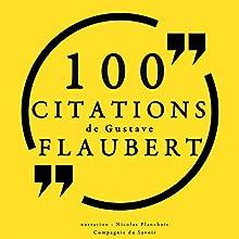 100 citations de Gustave Flaubert | Livre audio Auteur(s) : Gustave Flaubert Narrateur(s) : Nicolas Planchais