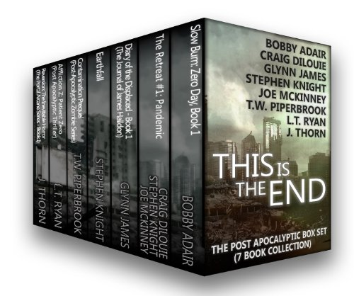 Amazon.com: This is the End: The Post-Apocalyptic Box Set (7 Book Collection) eBook: J. Thorn, L.T. Ryan, Stephen Knight, Glynn James, T.W. Piperbrook, Joe McKinney, Craig DiLouie, Bobby Adair: Kindle Store