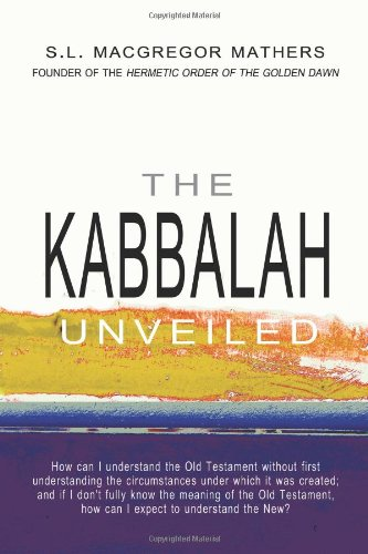 The Kabbalah Unveiled: Volume 1