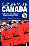 Culture Wise Canada: The Essential Gu...