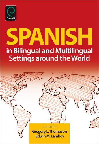 Spanish in Bilingual and Multilingual Settings Around the World