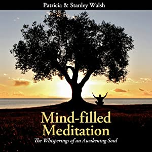 Mind-filled Meditation: The Whisperings of an Awakening Soul   [Stanley Walsh, Patrica Walsh]