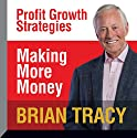 Making More Money Audiobook by Brian Tracy Narrated by Brian Tracy