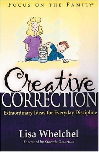 Creative Correction (Focus on the Family Book)