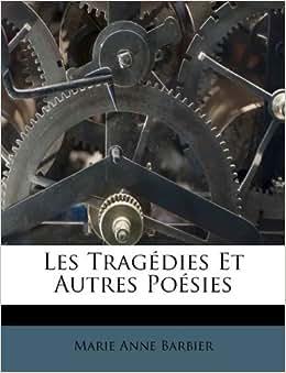 Les Trag 233 Dies Et Autres Po 233 Sies French Edition Marie
