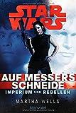 Star Wars(TM) Imperium und Rebellen 1: Auf Messers Schneide