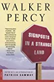 Signposts in a Strange Land: Essays (0312254199) by Percy, Walker