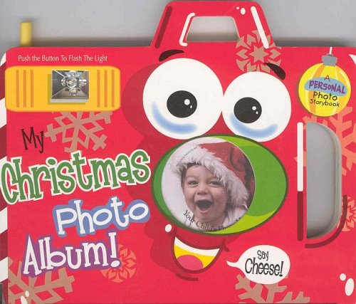 My Christmas Photo Album!: A Personal Photo Storybook [With Push the Button to Flash the Light]