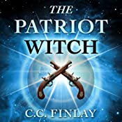 Traitor to the Crown: The Patriot Witch | [C. C. Finlay]