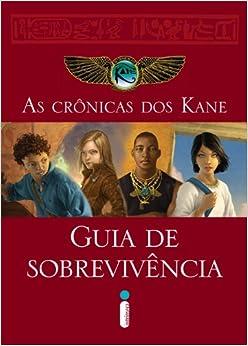 Crônicas dos Kane. Guia de Sobrevivência (Em Portuguese do Brasil