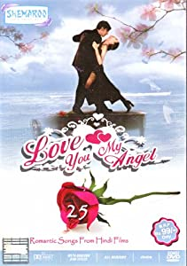Love You My Angel - 25 Romantic Hindi Songs From Films (Music Compilation from Bollywood Movies / Indian Cinema/ DVD)