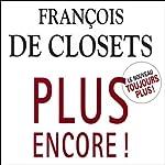 Plus encore ! | François de Closets