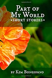 Part of My World: Short Stories