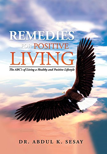 Remedies for Positive Living: The ABC's of Living a Healthy and Positive Lifestyle