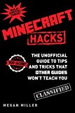 Minecraft Hacks: The Unofficial Guide to Tips and Tricks That Other Guides Wont Teach You