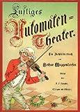 Lustiges Automaten - Theater. Ein Ziehbilderbuch. Bilderbücher (3480111645) by Lothar Meggendorfer