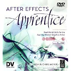 After Effects Apprentice: Real-world Skills for the Aspiring Motion Graphics Artist, Second Edition
