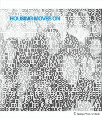 Housing Moves On: Positionen zum Wohnungsbau. Architects and their Views (German and English Edition)