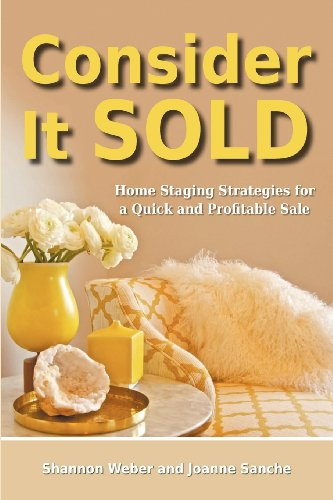 Consider It Sold: Home Staging Strategies For A Quick And Profitable Sale front-23557