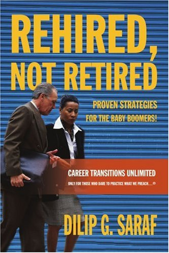 Rehired, Not Retired: Proven Strategies For The Baby Boomers!