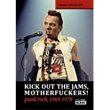 KICK OUT THE JAMS, MOTHERFUCKERS! Punk rock, 1969-1978par Pierre Mika�loff