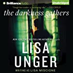The Darkness Gathers: Lydia Strong, Book 2: A Novel (       UNABRIDGED) by Lisa Unger Narrated by Emily Beresford