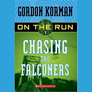 Chasing the Falconers: On the Run, Chase 1 | [Gordon Korman]