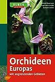 Orchideen Europas. Mit angrenzenden Gebieten