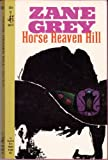Horse Heaven Hill (0061002100) by Grey, Zane