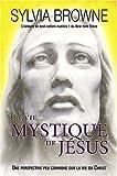 echange, troc Sylvia Browne - Vie mystique de Jésus
