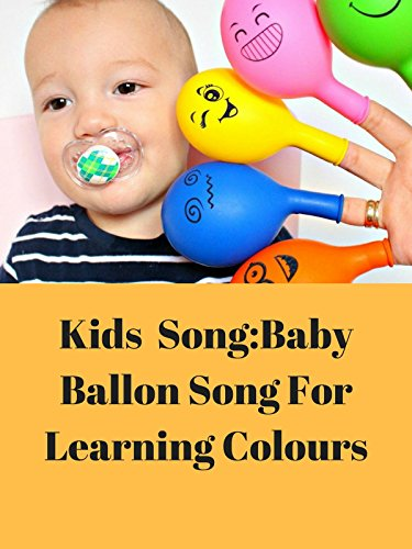 Kids Song:Baby Ballon Song For Learning Colours