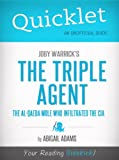 img - for Quicklet on Joby Warrick's The Triple Agent: The al-Qaeda Mole Who Infiltrated the CIA (CliffNotes-like Summary) book / textbook / text book
