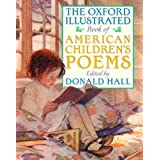 The Oxford Illustrated Book of American Children's Poems ~ Donald Hall