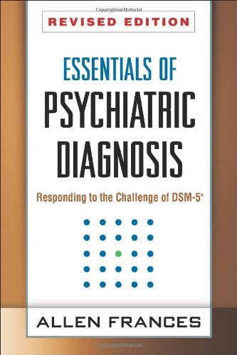 Essentials of Psychiatric Diagnosis: Responding to the Challenge of DSM-5®