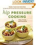 Hip Pressure Cooking: Fast, Fresh, an...