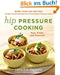 Hip Pressure Cooking: Fast, Fresh, an...