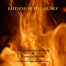 Hidden Realms (       UNABRIDGED) by Marta Moran Bishop, Patricia Moran Narrated by Brian Richard Robins