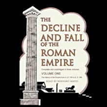 The Decline and Fall of the Roman Empire, Volume 1 (       UNABRIDGED) by Edward Gibbon Narrated by Bernard Mayes