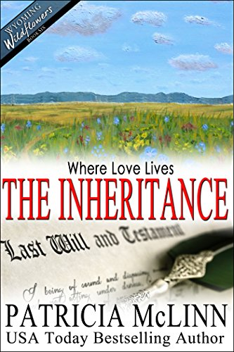 Where Love Lives, a western romance (Wyoming Wildflowers Book 6): The Inheritance PDF
