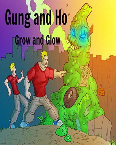 Gung and Ho: Grow and Glow