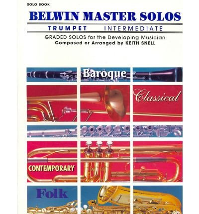 [(Belwin Master Solos (Trumpet), Vol 1: Intermediate)] [Author: Keith Snell] published on (August, 1987) (Belwin Master Solos Trumpet compare prices)