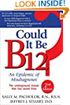 Could It Be B12?: An Epidemic of Misd...