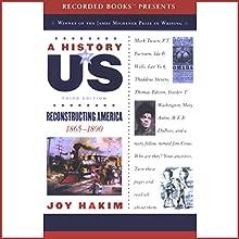 Reconstructing America: A History of US, Book 7 | Livre audio Auteur(s) : Joy Hakim Narrateur(s) : Christina Moore