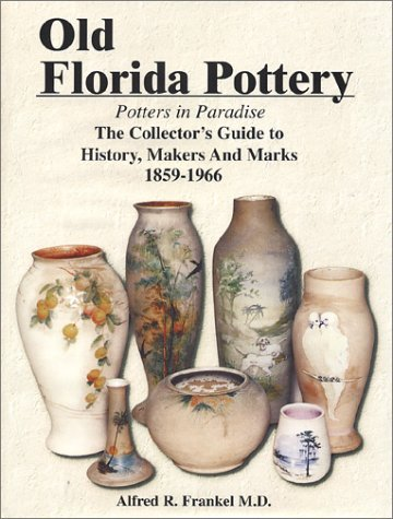 old-florida-pottery-potters-in-paradise-the-collectors-guide-to-history-makers-and-marks-1859-1966-b