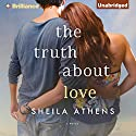 The Truth About Love (       UNABRIDGED) by Sheila Athens Narrated by Angela Dawe