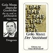 Der Nazistaat. Deutsche Geschichte des 19. und 20. Jahrhunderts (Teil 7) | Golo Mann