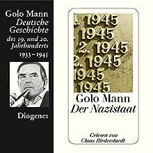 Der Nazistaat. Deutsche Geschichte des 19. und 20. Jahrhunderts (Teil 7) Hörbuch von Golo Mann Gesprochen von: Claus Biederstaedt