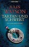 Tartan und Schwert: Historischer Roman