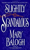 Slightly Scandalous (0440241111) by Balogh, Mary